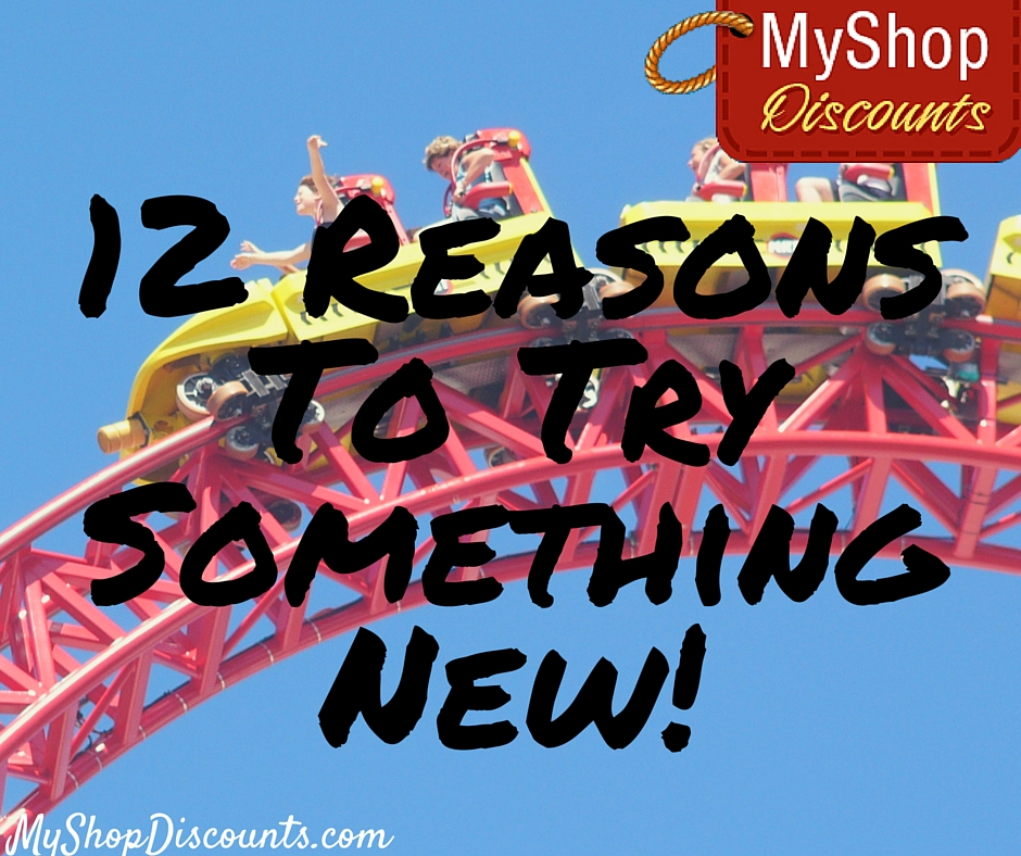 12 reasons to try something new myshopdiscounts
